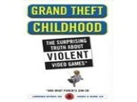 Theft Childhood: The Surprising Truth About Violent Video Games and What Parents Can Do