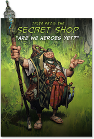 tales-from-the-secret-shop-are-we-heroes-yet